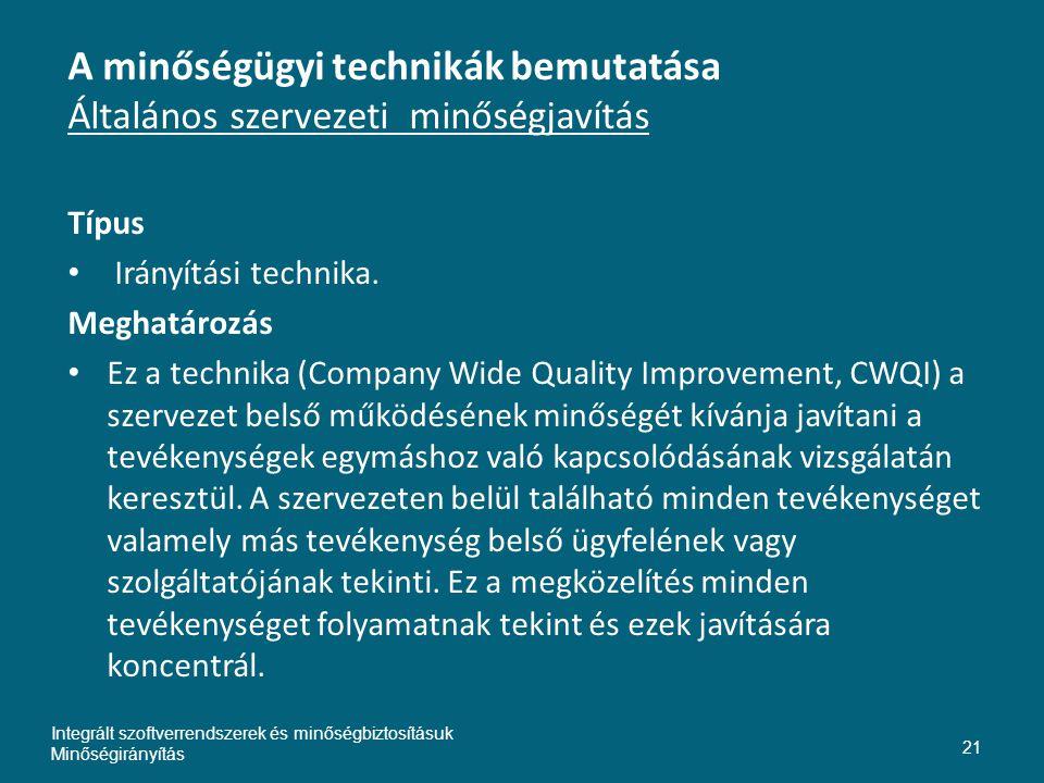 A minőségügyi technikák bemutatása Általános szervezeti minőségjavítás Típus • Irányítási technika.
