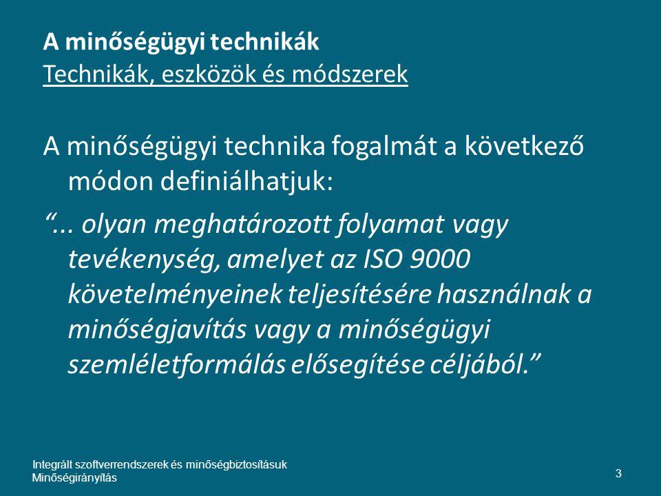 A minőségügyi technikák Technikák, eszközök és módszerek A minőségügyi technika fogalmát a következő módon definiálhatjuk: ...