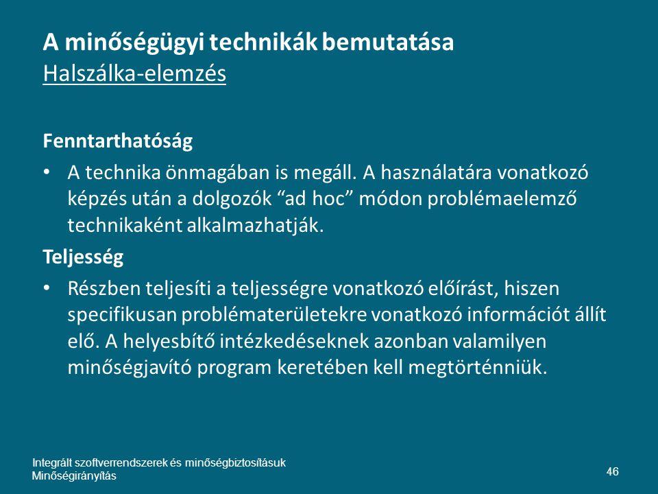 A minőségügyi technikák bemutatása Halszálka-elemzés Fenntarthatóság • A technika önmagában is megáll.