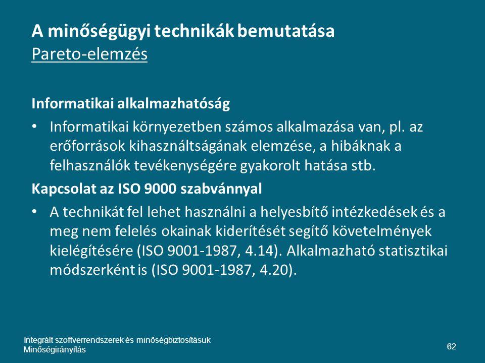 A minőségügyi technikák bemutatása Pareto-elemzés Informatikai alkalmazhatóság • Informatikai környezetben számos alkalmazása van, pl.