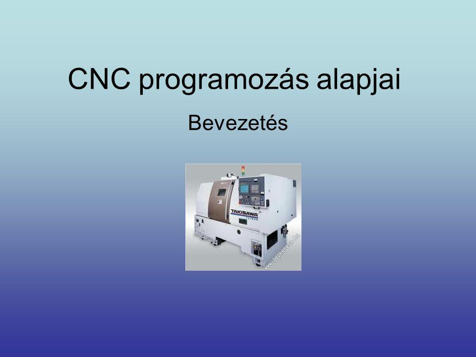 CNC programozás alapjai Bevezetés