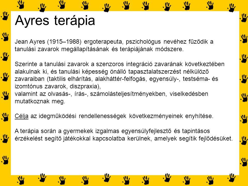 Ayres terápia Jean Ayres (1915–1988) ergoterapeuta, pszichológus nevéhez fűződik a tanulási zavarok megállapításának és terápiájának módszere. Szerint