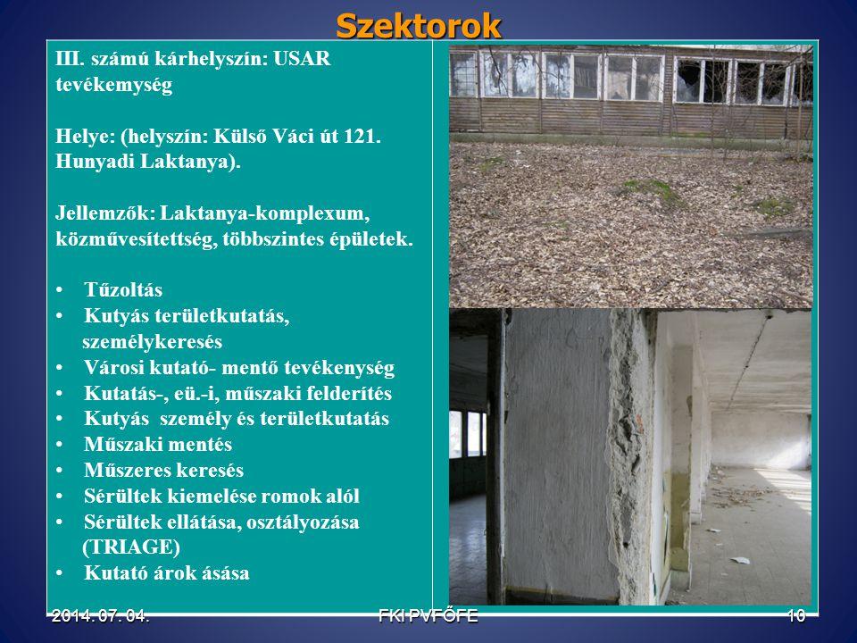 III. számú kárhelyszín: USAR tevékemység Helye: (helyszín: Külső Váci út 121. Hunyadi Laktanya). Jellemzők: Laktanya-komplexum, közművesítettség, több