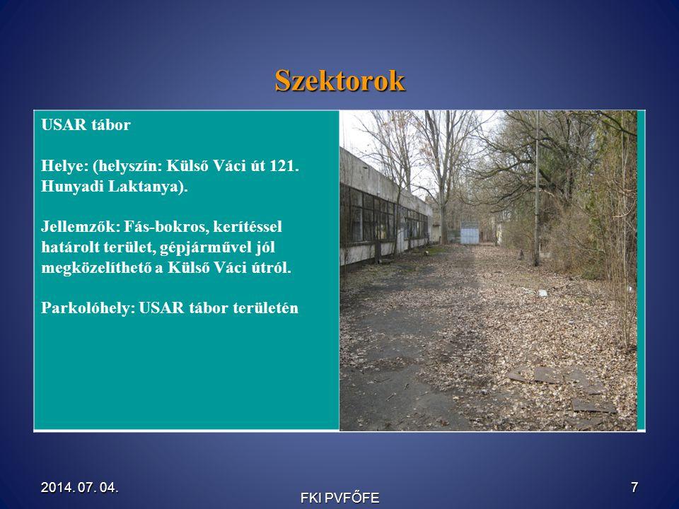 Szektorok USAR tábor Helye: (helyszín: Külső Váci út 121. Hunyadi Laktanya). Jellemzők: Fás-bokros, kerítéssel határolt terület, gépjárművel jól megkö