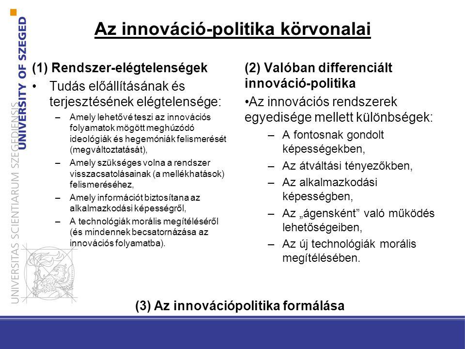 Az innováció-politika körvonalai (2) Valóban differenciált innováció-politika •Az innovációs rendszerek egyedisége mellett különbségek: –A fontosnak g