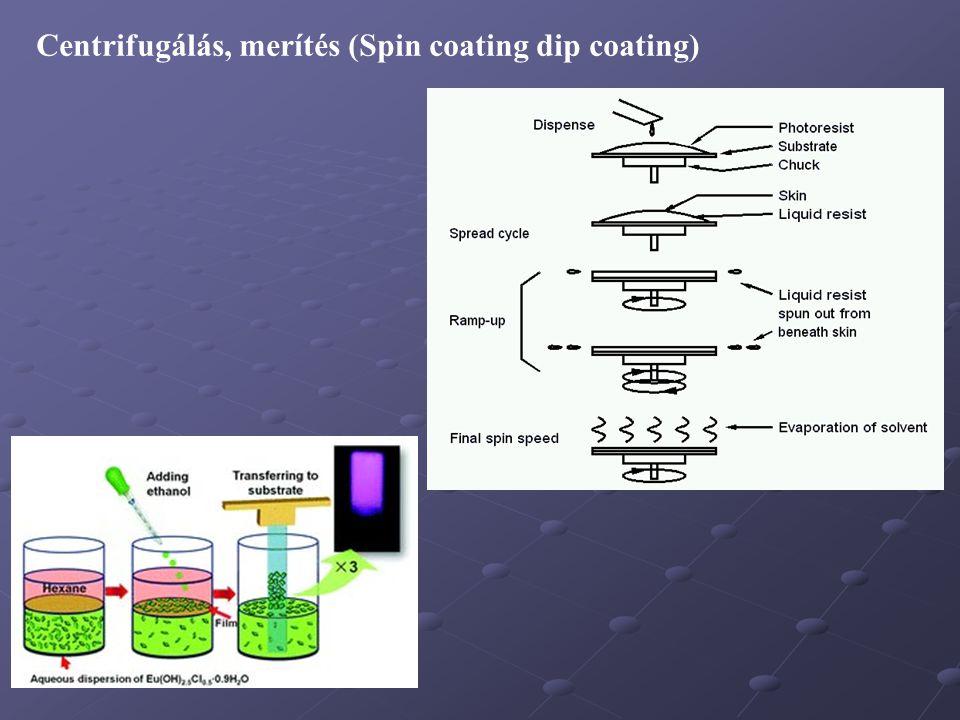 Centrifugálás, merítés (Spin coating dip coating)