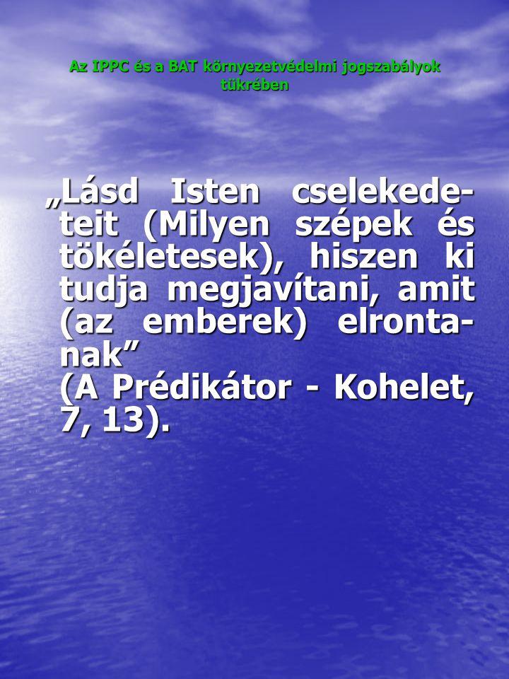 """""""Lásd Isten cselekede- teit (Milyen szépek és tökéletesek), hiszen ki tudja megjavítani, amit (az emberek) elronta- nak """"Lásd Isten cselekede- teit (Milyen szépek és tökéletesek), hiszen ki tudja megjavítani, amit (az emberek) elronta- nak (A Prédikátor - Kohelet, 7, 13)."""