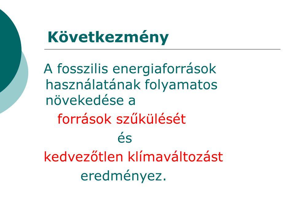 Megoldás  az energia hatékony felhasználása és  a megújuló energiaforrások alkalmazásának szélesebbkörű alkalmazása.