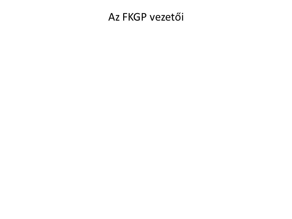 Az FKGP vezetői