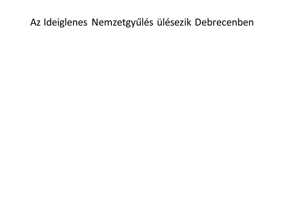 Az Ideiglenes Nemzetgyűlés ülésezik Debrecenben