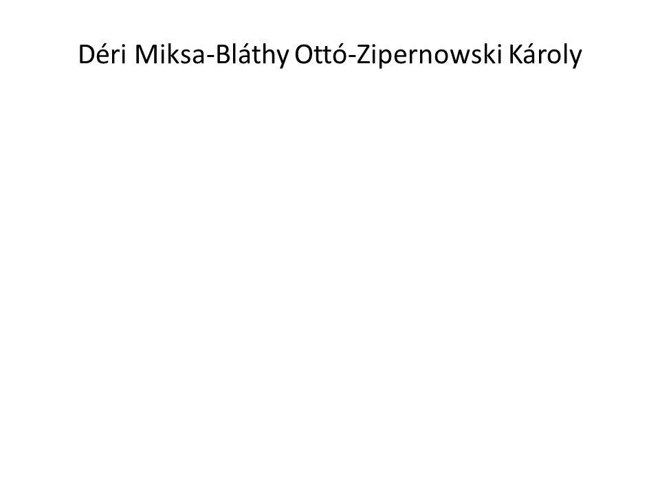 Déri Miksa-Bláthy Ottó-Zipernowski Károly