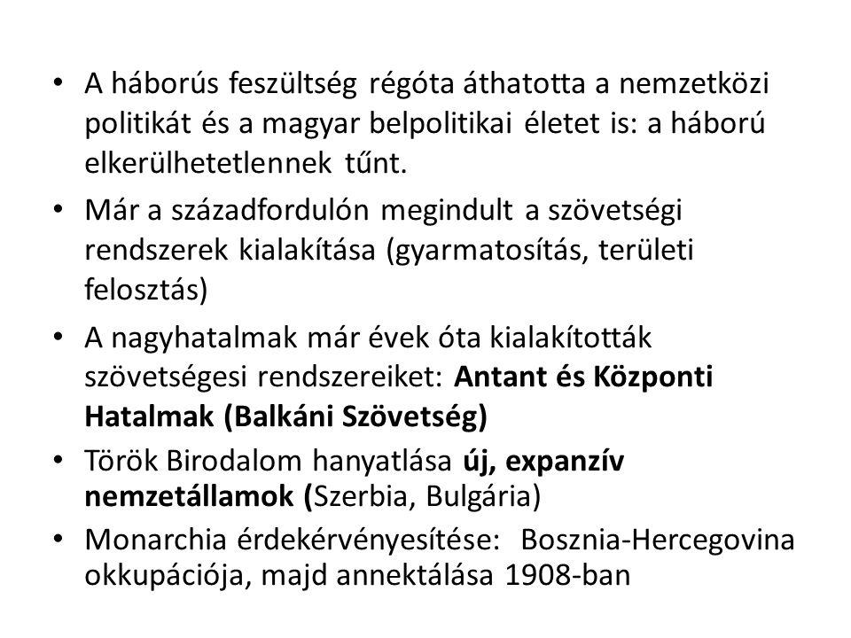 • A háborús feszültség régóta áthatotta a nemzetközi politikát és a magyar belpolitikai életet is: a háború elkerülhetetlennek tűnt. • Már a századfor