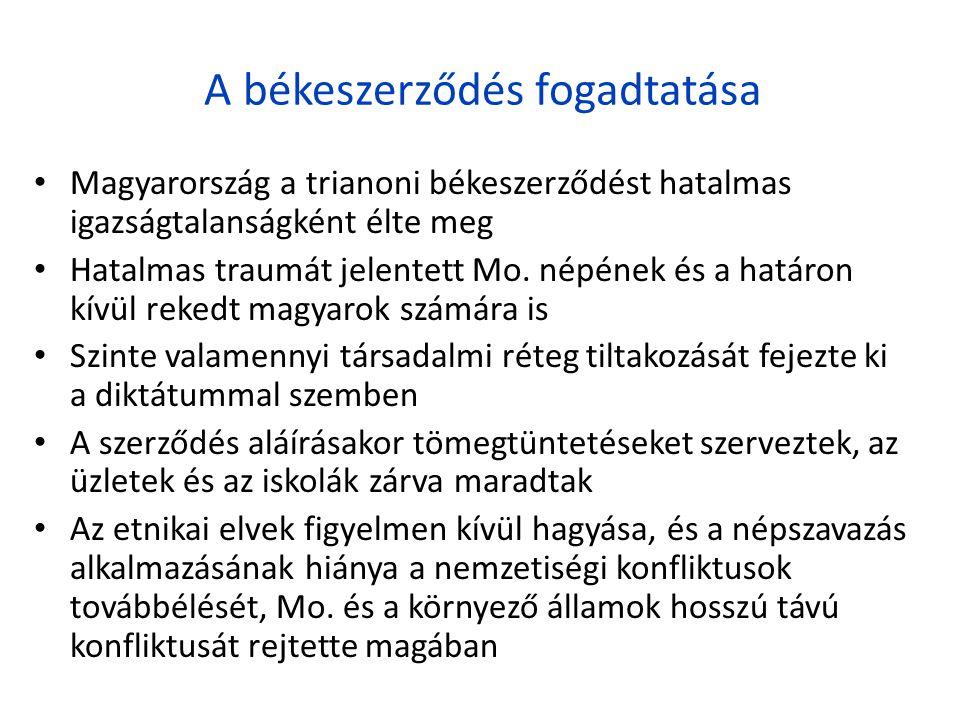 A békeszerződés fogadtatása • Magyarország a trianoni békeszerződést hatalmas igazságtalanságként élte meg • Hatalmas traumát jelentett Mo. népének és