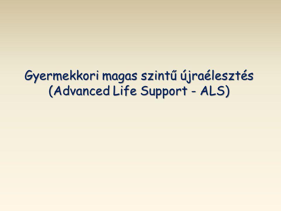 Gyermekkori magas szintű újraélesztés (Advanced Life Support - ALS)