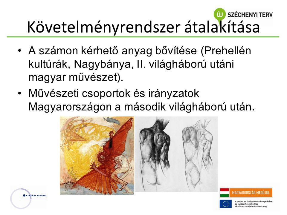 Követelményrendszer átalakítása • A számon kérhető anyag bővítése (Prehellén kultúrák, Nagybánya, II. világháború utáni magyar művészet). • Művészeti