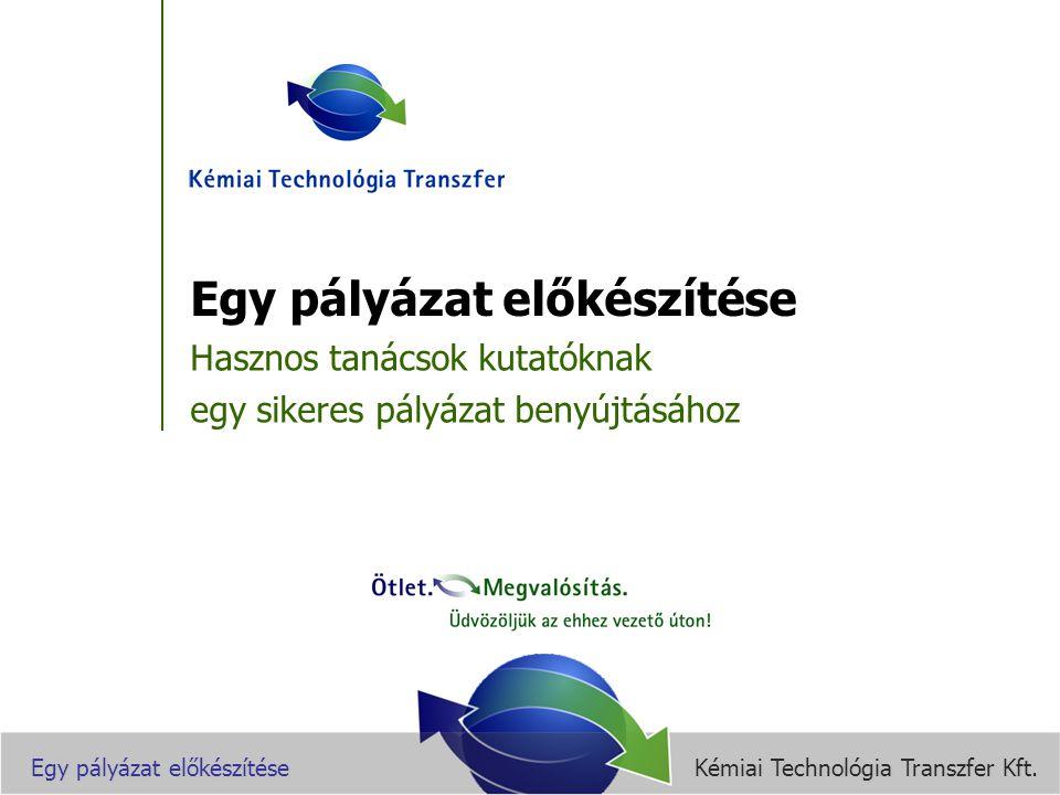 Kémiai Technológia Transzfer Kft.Egy pályázat előkészítése Van egy jó ötlete.