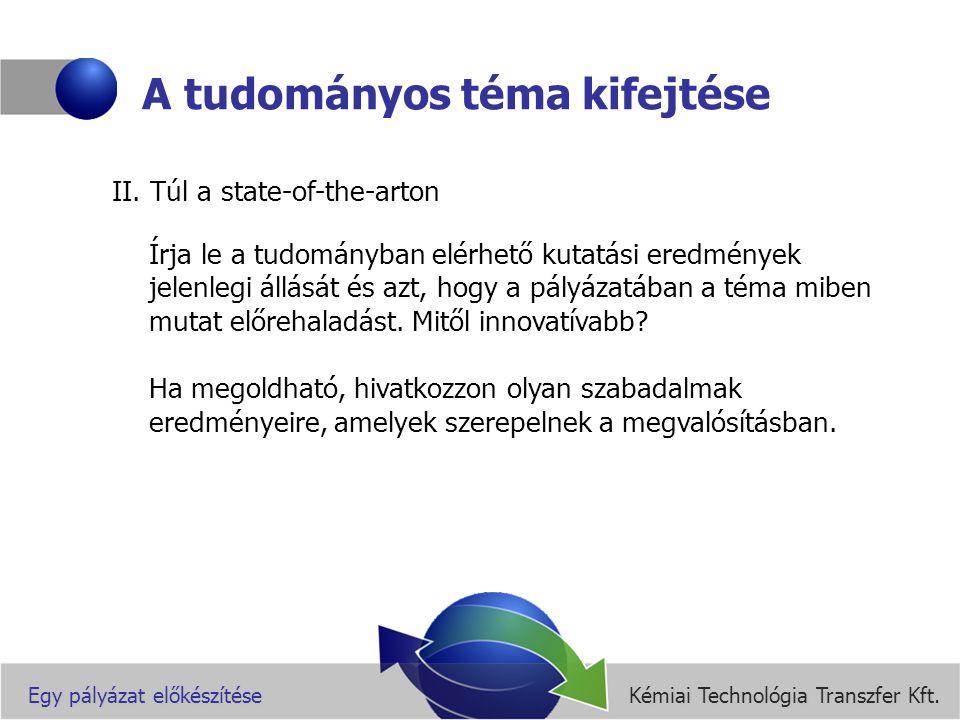 Kémiai Technológia Transzfer Kft.Egy pályázat előkészítése A tudományos téma kifejtése III.