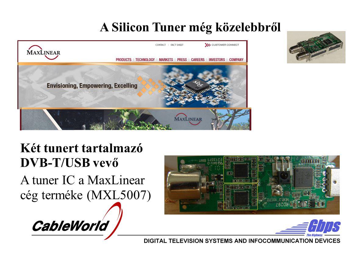 A Silicon Tuner még közelebbről Két tunert tartalmazó DVB-T/USB vevő A tuner IC a MaxLinear cég terméke (MXL5007)