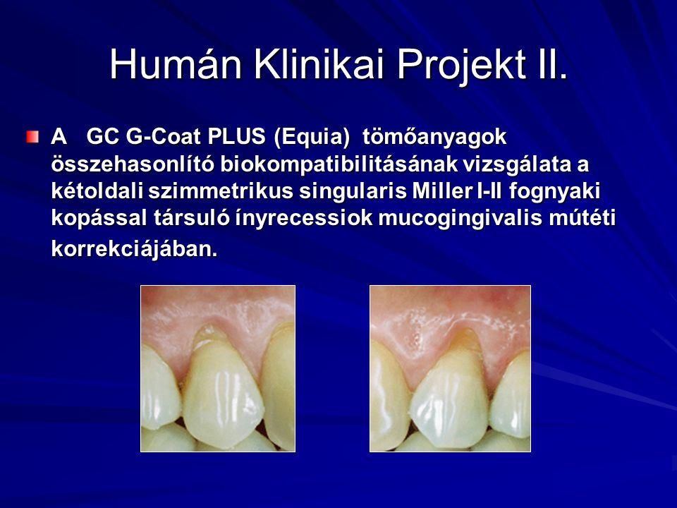 Humán Klinikai Projekt II. A GC G-Coat PLUS (Equia) tömőanyagok összehasonlító biokompatibilitásának vizsgálata a kétoldali szimmetrikus singularis Mi