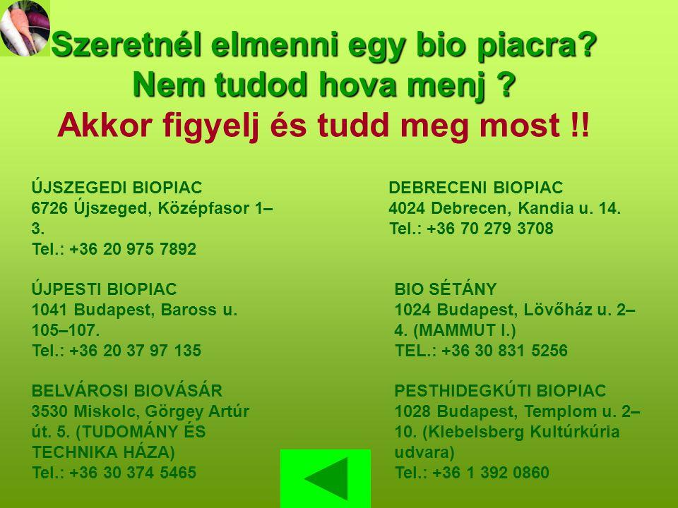 Szeretnél elmenni egy bio piacra. Nem tudod hova menj .