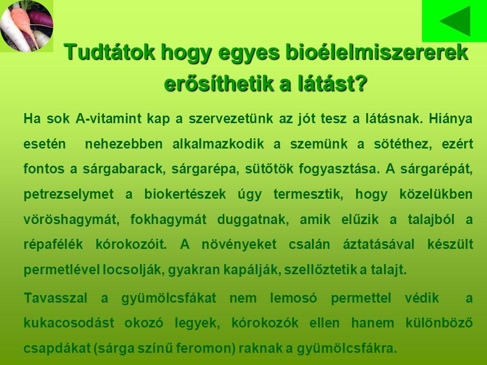 Tudtátok hogy egyes bioélelmiszererek erősíthetik a látást.