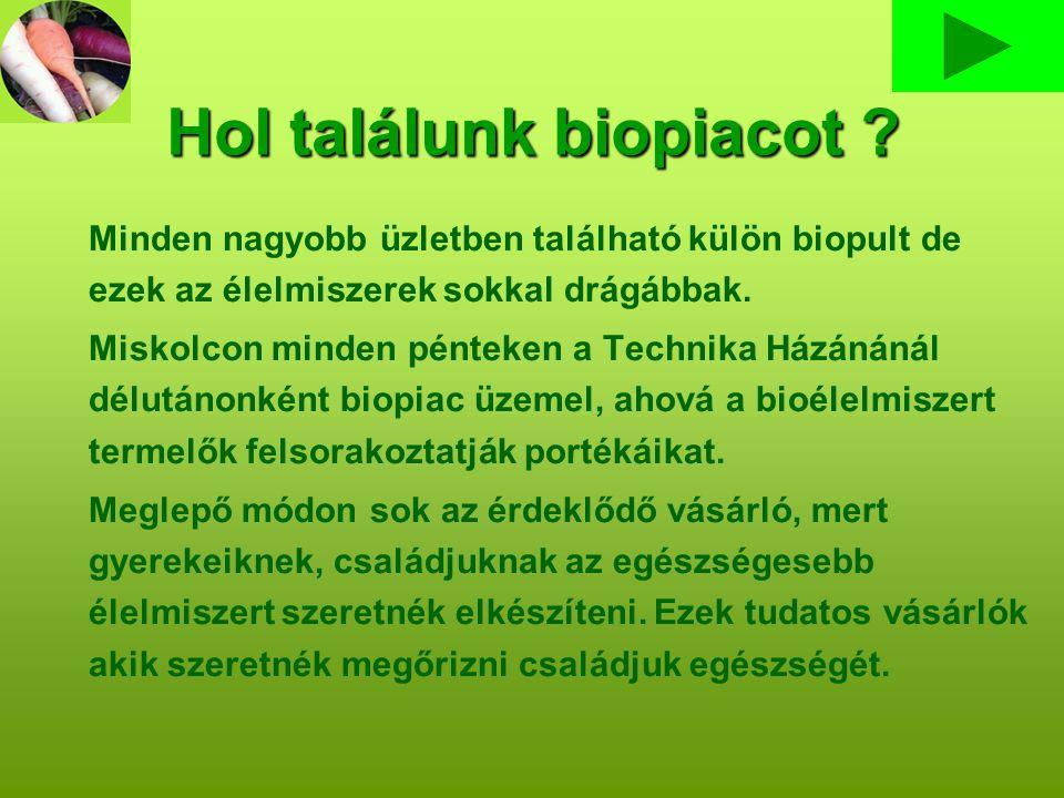 Hol találunk biopiacot .