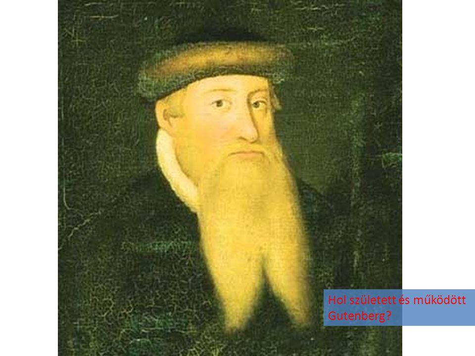Hol született és működött Gutenberg?