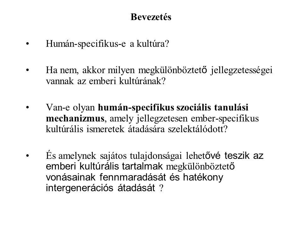 Bevezetés •Humán-specifikus-e a kultúra.
