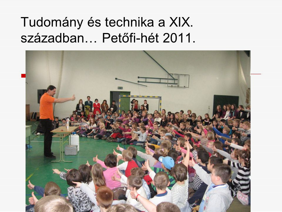 Tudomány és technika a XIX. században… Petőfi-hét 2011.