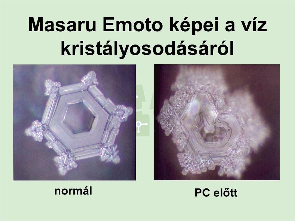 Masaru Emoto képei a víz kristályosodásáról normál PC előtt