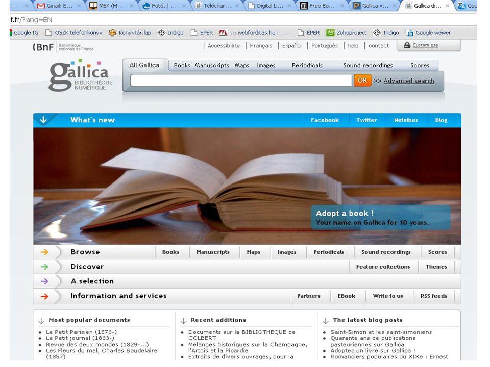 2011.03.29.Artisjus Szerzői Akadémia Franciaország – Gallica - http://gallica.bnf.fr http://gallica.bnf.fr •1992-ben kezdődött átfogó francia digitális könyvtár projekt •A Francia Nemzeti Könyvtár valamint más francia könyvtárak digitalizált állományából; könyvek, folyóiratok, térképek, hangzó anyagok, képek, kéziratok •1,3 M dokumentum, több mint 270.000 könyv, 21.000 térkép, 10.000 kézirat, 802.000 folyóirat •Letöltés PFD, JPG; újonnan EPUB, MOBI, HTML, TXT •2009.