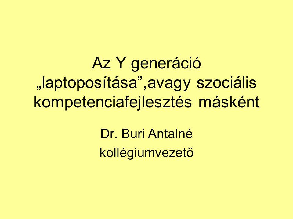 """Az Y generáció """"laptoposítása ,avagy szociális kompetenciafejlesztés másként Dr."""
