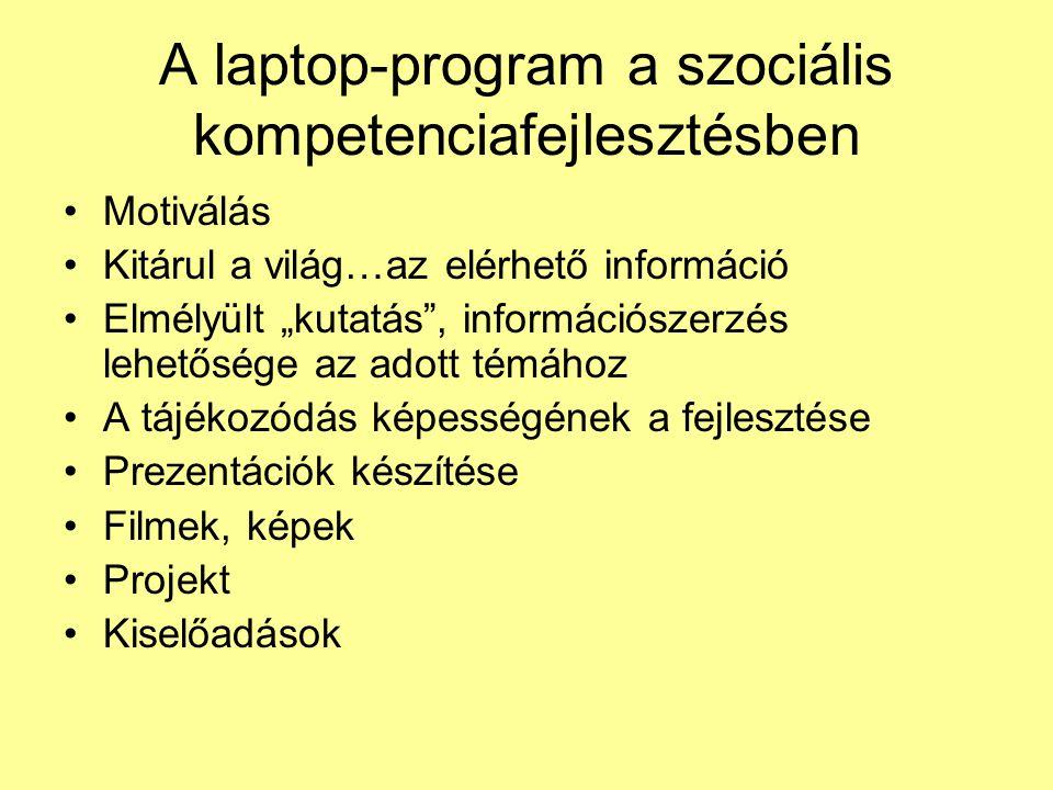 """A laptop-program a szociális kompetenciafejlesztésben •Motiválás •Kitárul a világ…az elérhető információ •Elmélyült """"kutatás , információszerzés lehetősége az adott témához •A tájékozódás képességének a fejlesztése •Prezentációk készítése •Filmek, képek •Projekt •Kiselőadások"""
