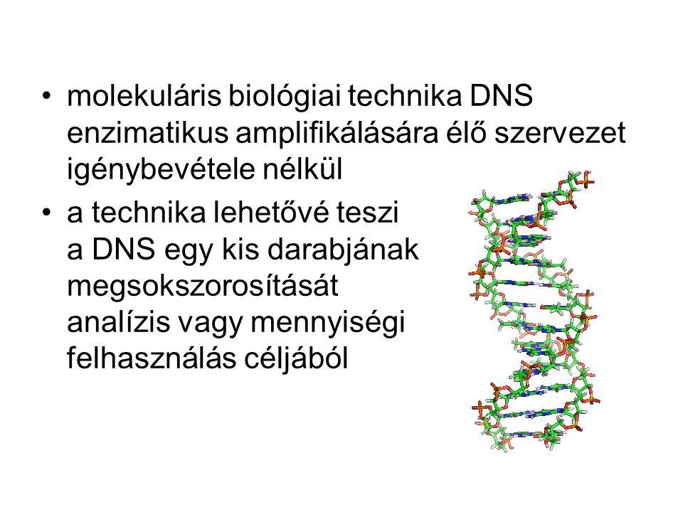 •molekuláris biológiai technika DNS enzimatikus amplifikálására élő szervezet igénybevétele nélkül •a technika lehetővé teszi a DNS egy kis darabjának megsokszorosítását analízis vagy mennyiségi felhasználás céljából