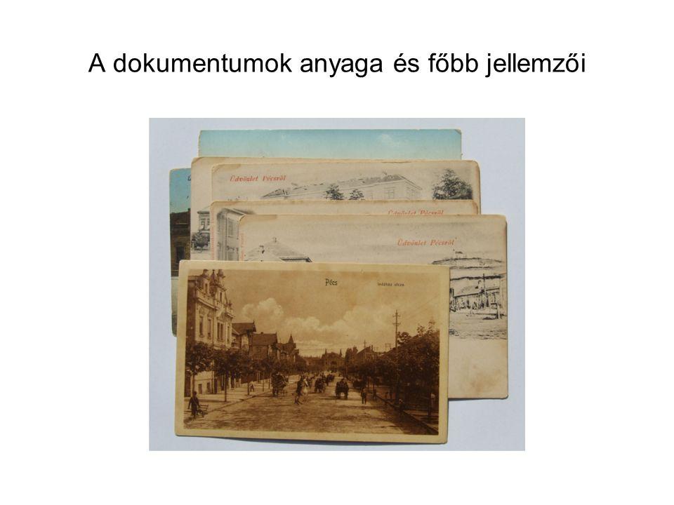 A dokumentumok anyaga és főbb jellemzői