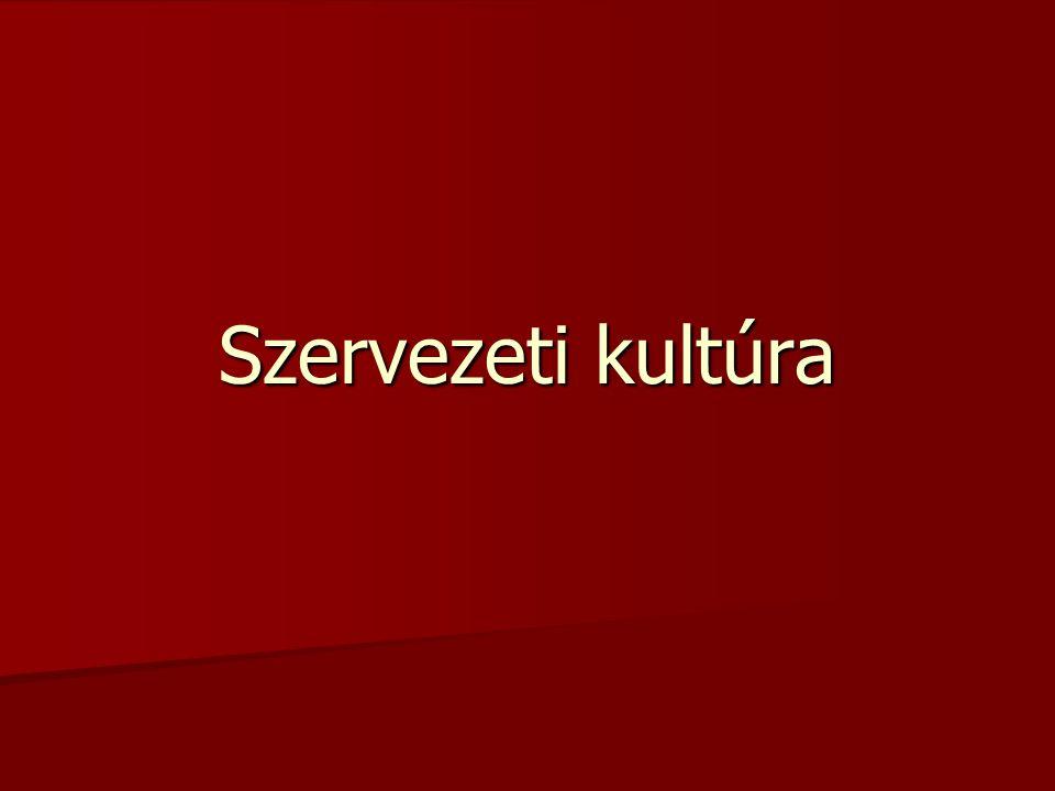 Szervezeti kultúra Magyarországon  Gyors változás zajlott az elmúlt másfél évtizedben.