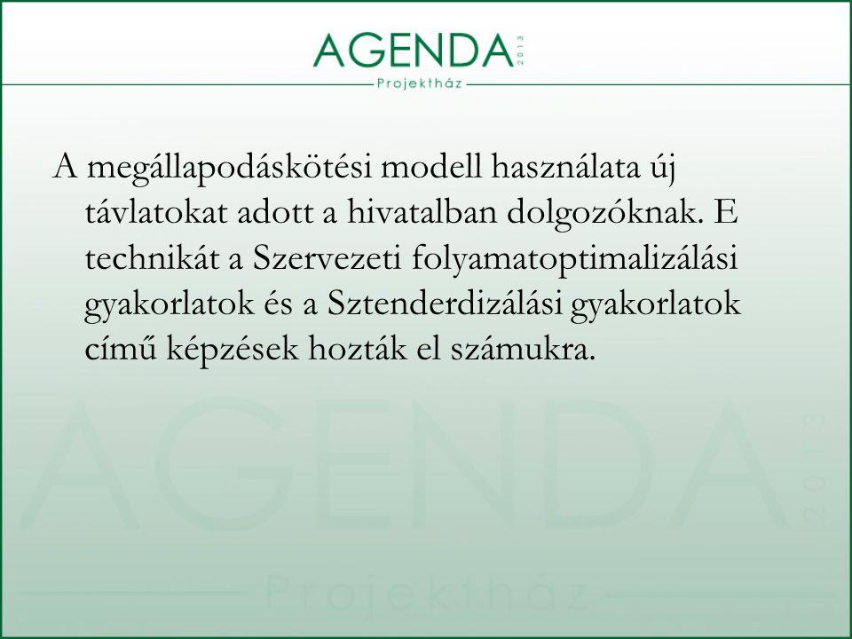 A megállapodáskötési modell használata új távlatokat adott a hivatalban dolgozóknak.