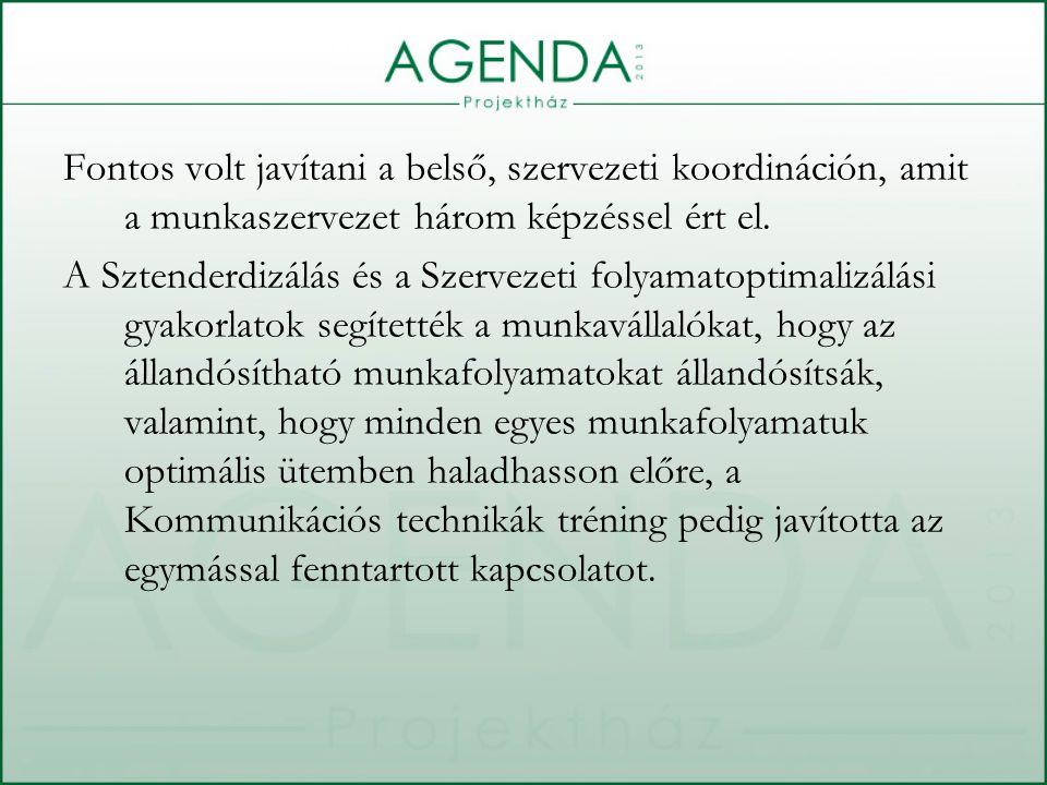 Fontos volt javítani a belső, szervezeti koordináción, amit a munkaszervezet három képzéssel ért el.