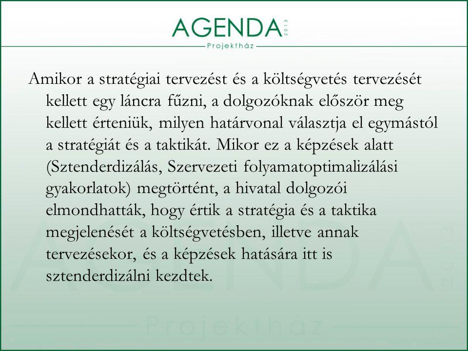Amikor a stratégiai tervezést és a költségvetés tervezését kellett egy láncra fűzni, a dolgozóknak először meg kellett érteniük, milyen határvonal választja el egymástól a stratégiát és a taktikát.