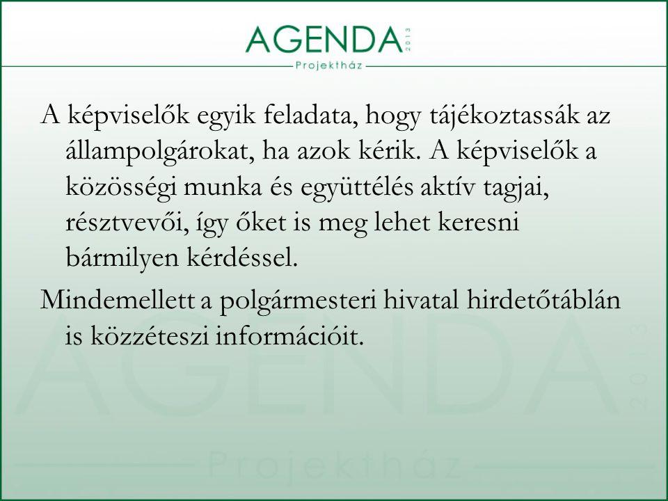 A képviselők egyik feladata, hogy tájékoztassák az állampolgárokat, ha azok kérik.