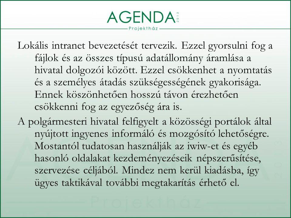 Lokális intranet bevezetését tervezik.