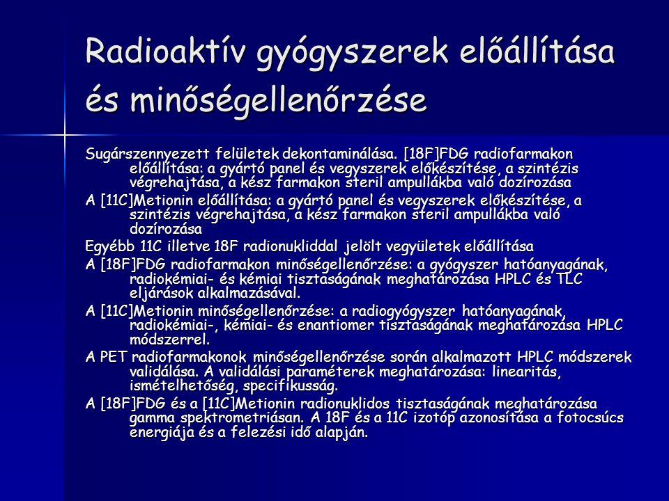 Radioaktív gyógyszerek előállítása és minőségellenőrzése Sugárszennyezett felületek dekontaminálása. [18F]FDG radiofarmakon előállítása: a gyártó pane