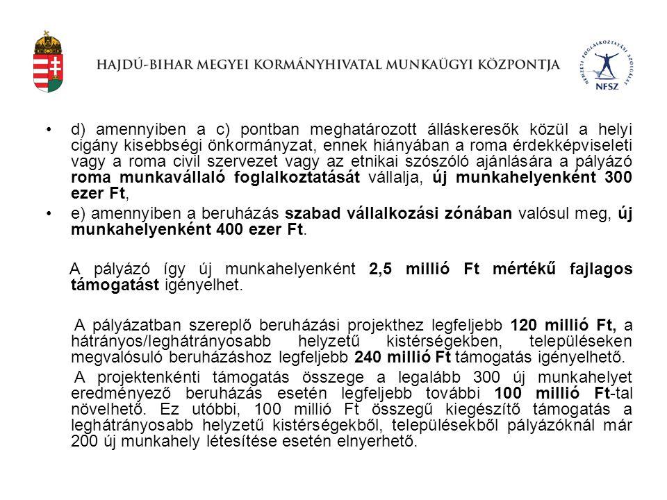 •d) amennyiben a c) pontban meghatározott álláskeresők közül a helyi cigány kisebbségi önkormányzat, ennek hiányában a roma érdekképviseleti vagy a ro