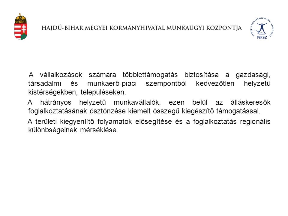 A pályázók köre: A pályázaton kizárólag Magyarországon székhellyel vagy az Európai Gazdasági Térség területén székhellyel és Magyarországon telep- hellyel rendelkező KKV-k vehetnek részt az alábbi jogszabályok szerint: •a gazdasági társaságokról szóló 2006.