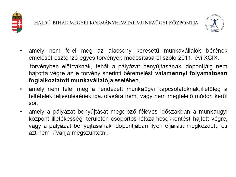 •amely nem felel meg az alacsony keresetű munkavállalók bérének emelését ösztönző egyes törvények módosításáról szóló 2011. évi XCIX., törvényben előí