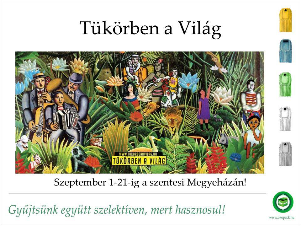 Tükörben a Világ Szeptember 1-21-ig a szentesi Megyeházán!