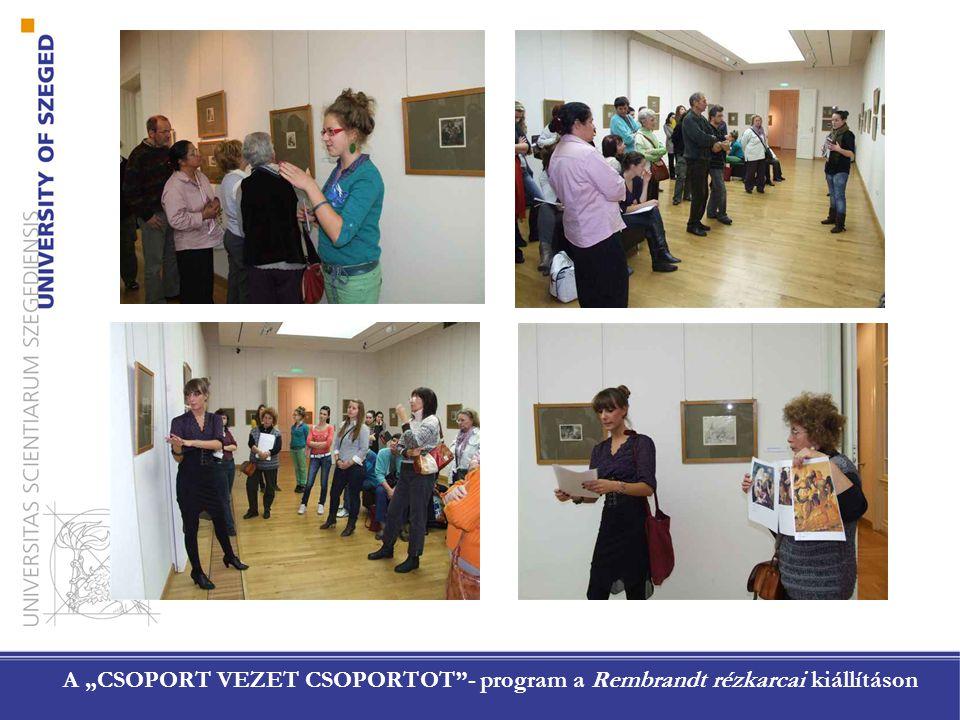 """A """"CSOPORT VEZET CSOPORTOT""""- program a Rembrandt rézkarcai kiállításon"""
