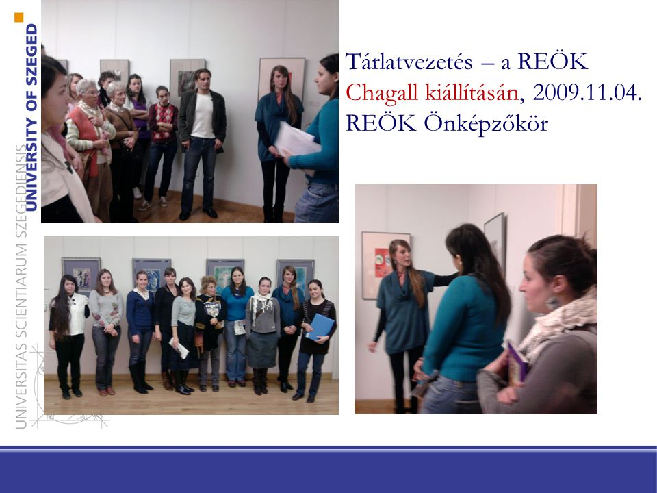 Tárlatvezetés – a REÖK Chagall kiállításán, 2009.11.04. REÖK Önképzőkör