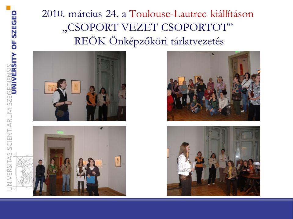 """2010. március 24. a Toulouse-Lautrec kiállításon """"CSOPORT VEZET CSOPORTOT"""" REÖK Önképzőköri tárlatvezetés"""
