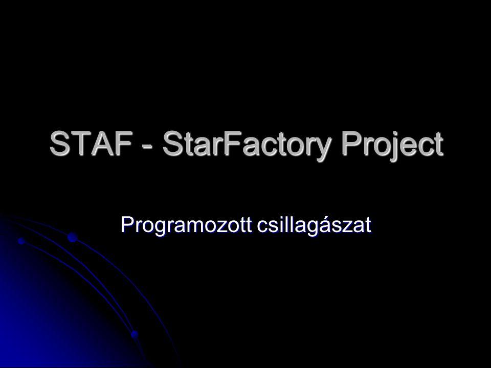 STAF - StarFactory Project Programozott csillagászat